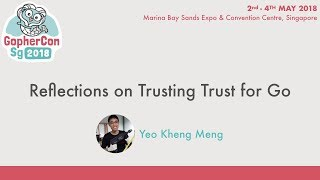 Reflections on Trusting Trust for Go - GopherConSG 2018