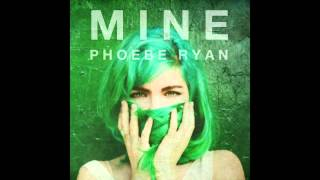 Phoebe Ryan - Mine (Audio)