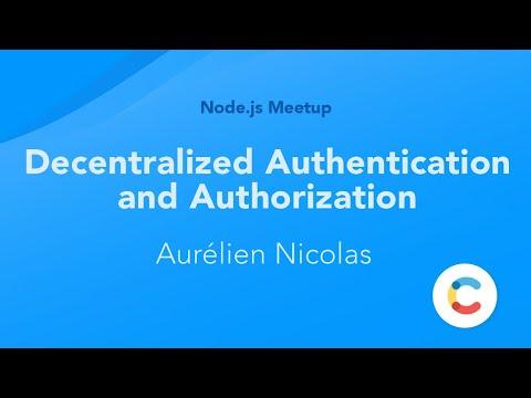Decentralized Authentication and Authorization by Aurélien Nicolas  (Node.js Meetup Berlin)