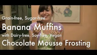 Grain-free, Sugar-free Banana Muffins With Dairy-free, Soy-free Vegan Chocolate Mousse Frosting