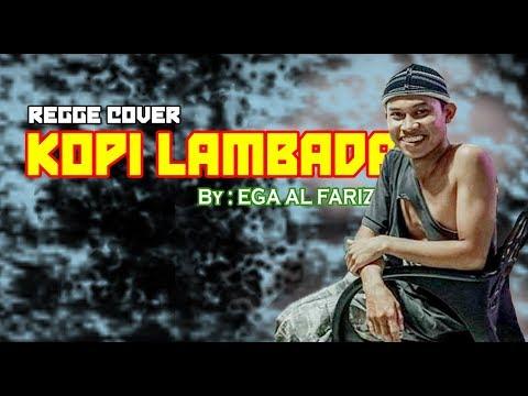 KOPI LAMBADA - Cover By EGA AL FARIZ !!!