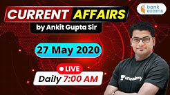 7:00 AM - Daily Current Affairs | Current Affairs 2020 by Ankit Gupta Sir | 27 May 2020