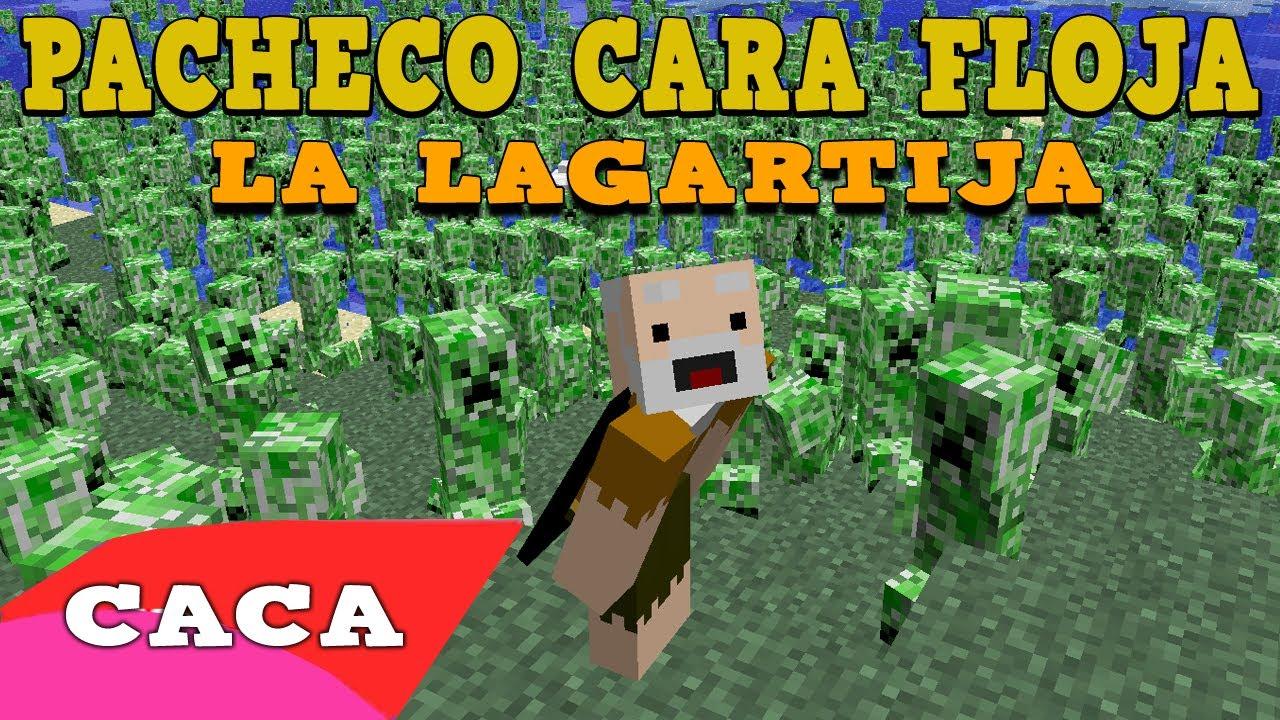 PACHECO CARA FLOJA - La lagartija [VIDEOCLIP] Minecraft | Doovi