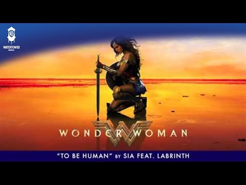 Sia - To Be Human feat Labrinth - From The Wonder Woman Soundtrack