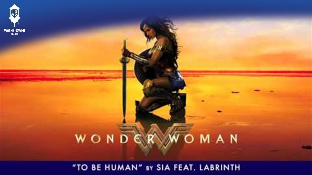Wonder Woman Official Soundtrack   To Be Human - Sia feat. Labrinth   WaterTower
