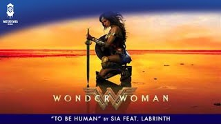 Sia  To Be Human feat Labrinth  (From The Wonder Woman Soundtrack) Official
