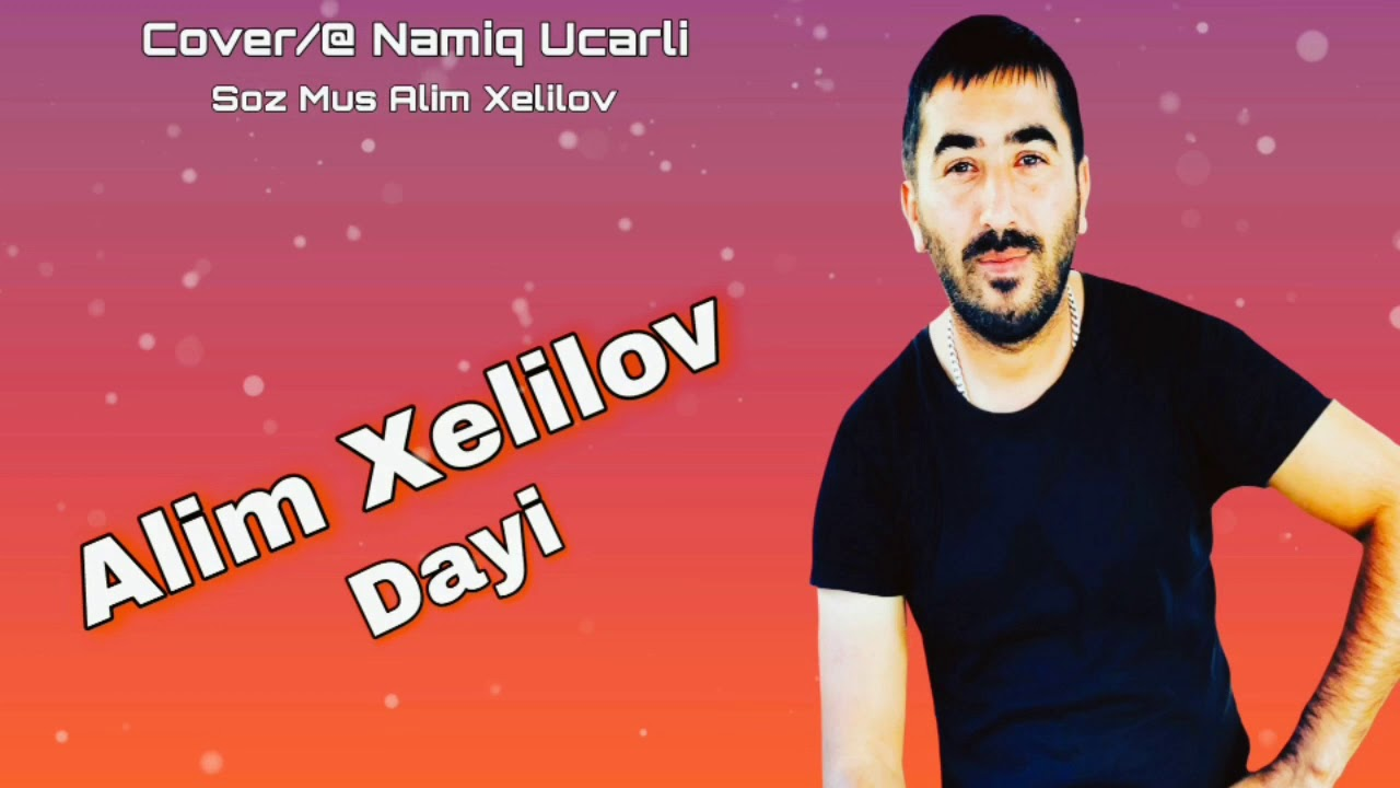 Alim Xelilov Dayi 2021 Dayi Mahnisi