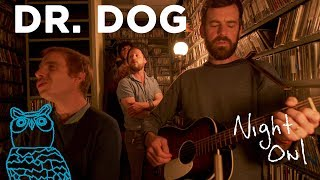 "Dr. Dog, ""Buzzing in the Light"" Night Owl | NPR Music"