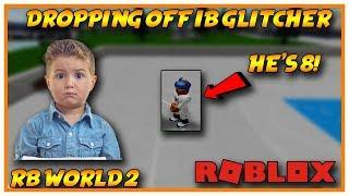 CENTERS DROP OFF 8-YEAR-OLD IB GLITCHER! | RB WORLD 2 | ROBLOX