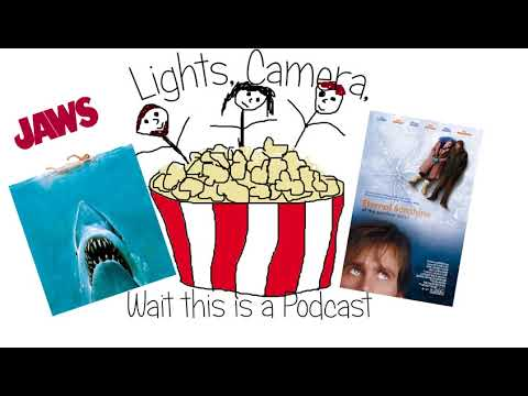 Ep. 9: Jaws (1975) And Eternal Sunshine Of The Spotless Mind (2004)