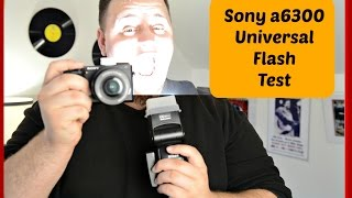 SONY A6300: EVERY FLASH WORKS? TESTING A FEW FLASHES & TRIGGERS