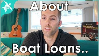 What they don't tell you about boat loans. Our experience financing our boat.