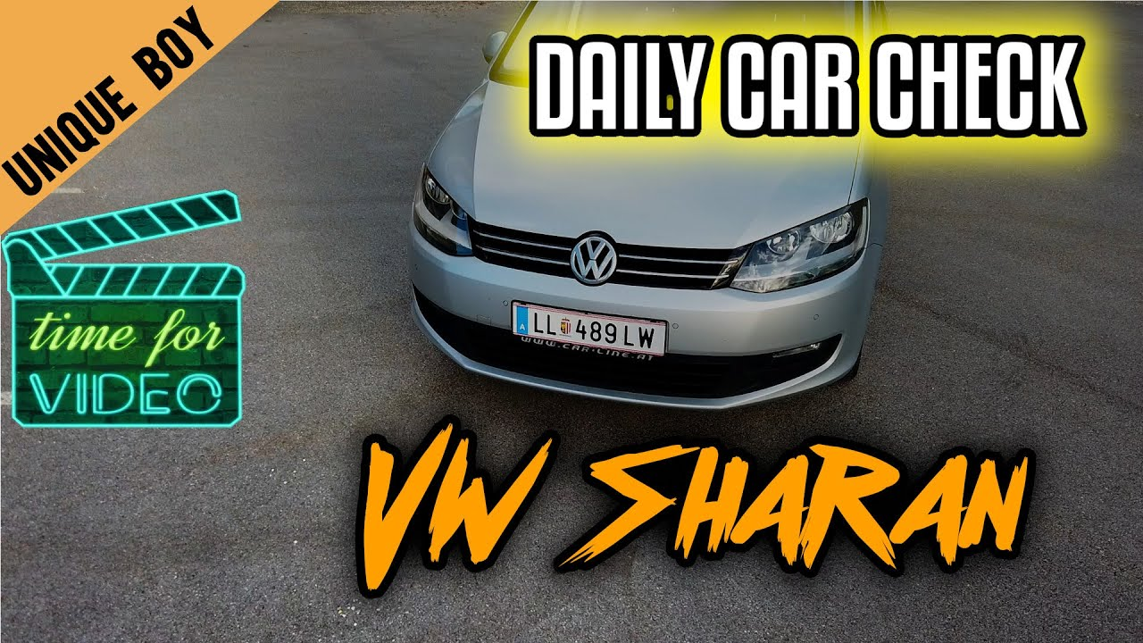 Daily Car Check: VW Sharan / Daily Car Check / Unique boy
