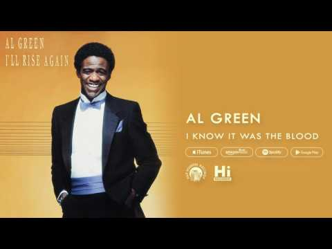 Al Green - I Know It Was The Blood (Official Audio)