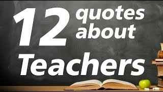 12 Quotes about teachers  - Motivational quotes for teachers