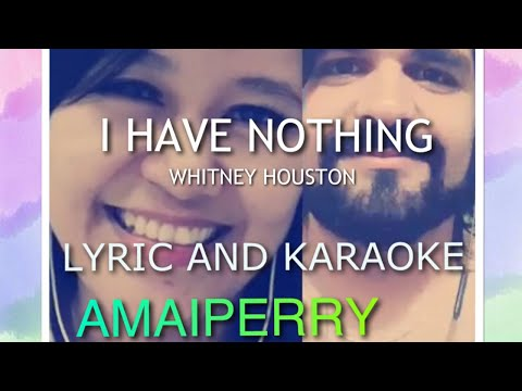 GREAT DUET I HAVE NOTHING 🎤🎤 LYRIC KARAOKE ORI WHITNEY HOUSTON / AMAIPERRY