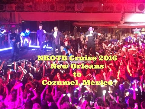 NKOTB Cruise 2016 New Orleans to Cozumel - New Kids on The Block