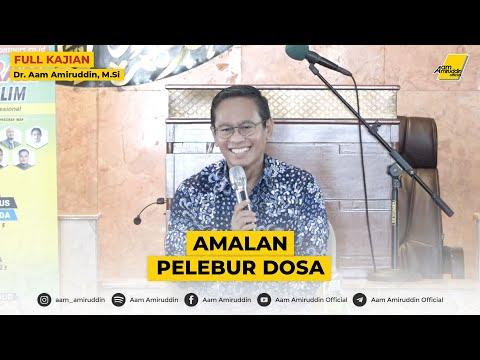 Amalan Pelebur Dosa | Ustadz Dr. Aam Amiruddin, M.Si [FULL KAJIAN]