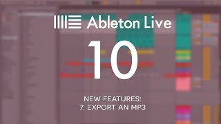 Ableton Live 10 New Features: 7. Export an MP3