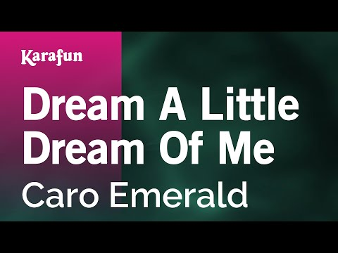 Karaoke Dream A Little Dream Of Me - Caro Emerald *