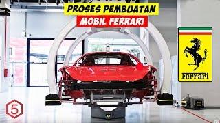 Mengintip Proses Pembuatan Mobil Ferrari Dari Awal Sampai Akhir