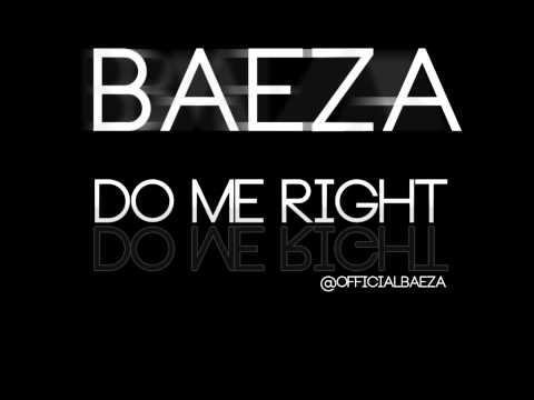 @OfficialBaeza-Do Me Right