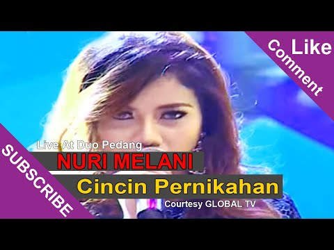 NURI MELANI [Cincin Pernikahan] Live At Duo Pedang (27-05-2015) Courtesy GLOBAL TV
