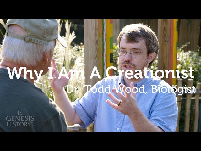 Why I Am a Creationist  - Dr. Todd Wood, Biologist