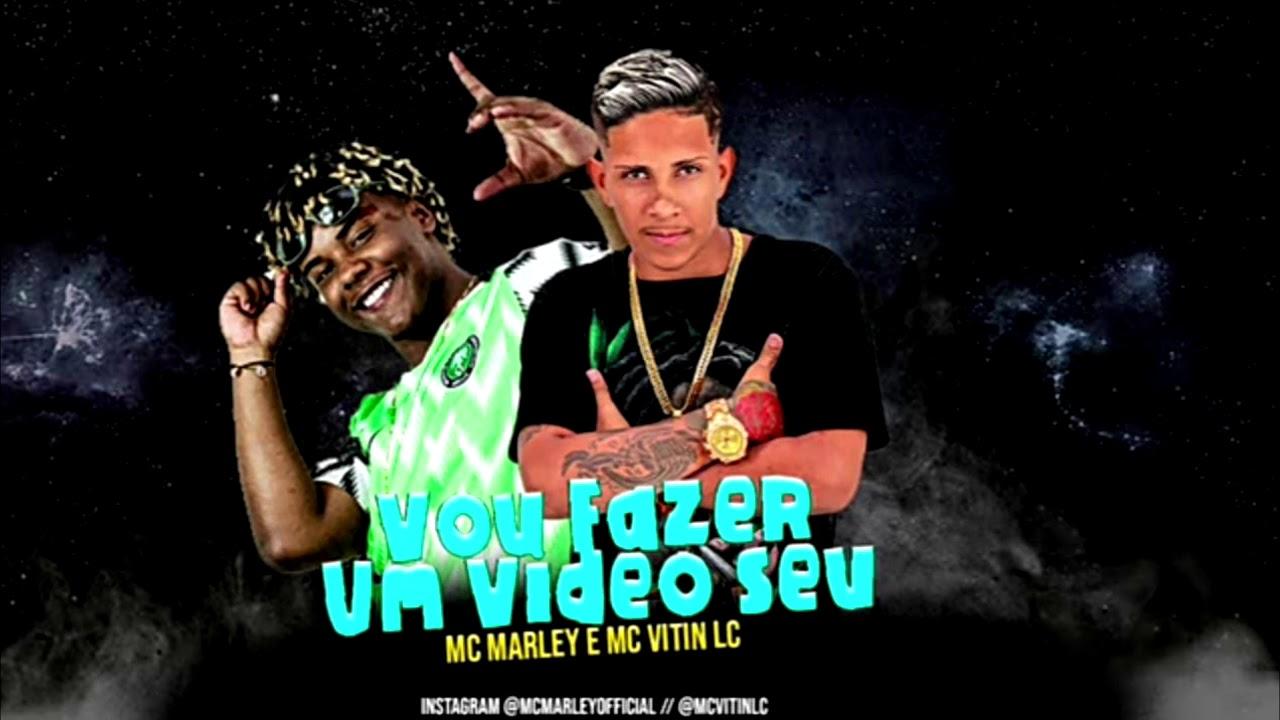 MC MARLEY E MC VITIN LC - VOU FAZER UM VIDEO SEU /DE 4 NA MINHA CAMA / É SÓ TAPÃO-(REMIX BREGA FUNK)