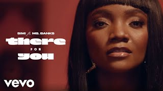 SIMI, Ms Banks - THERE FOR YOU (Official Music Video)