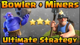 Clash of Clans - Most Powerful Attack Strategy In The Game! | Bowlers + Miners