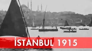 ESKİ İSTANBUL - ESKİ OSMANLI VİDEOSU 1915 - İLK KEZ İZLEYECEĞİNİZ GÖRÜNTÜLER