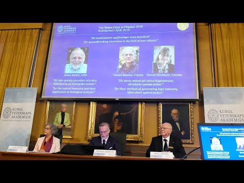 Arthur Ashkin, Gerard Mourou and Donna Strickland awarded 2018 Nobel Prize in Physics