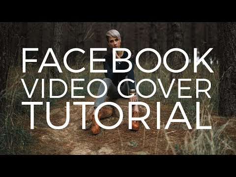 How To Create A Facebook Cover Video For Your Page!