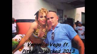 Veronica Vega ft. Pitbull -- Wicked 2013