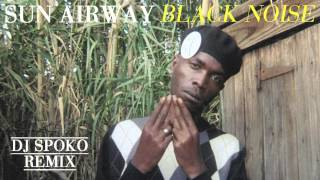 "Sun Airway  - ""Black Noise (DJ Spoko Remix)"" Official Audio"