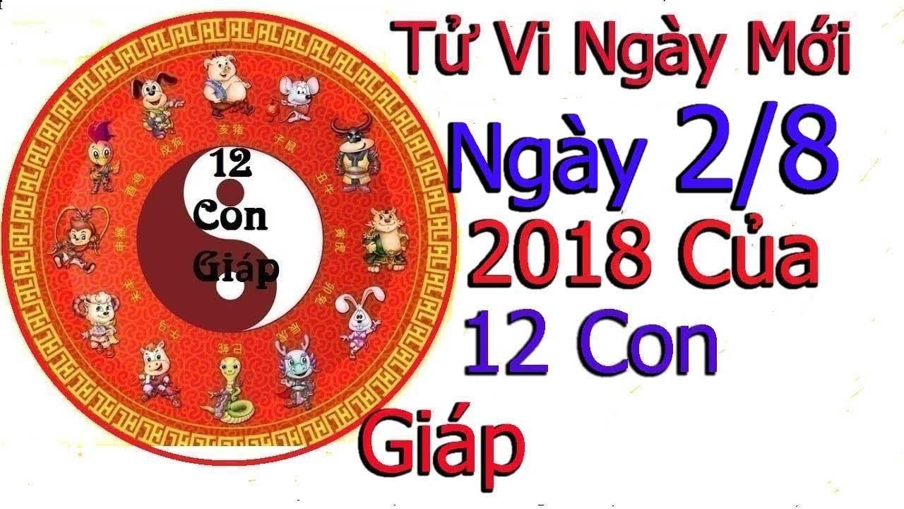 Tử Vi Ngày Mùng 2 Tháng 8 năm 2018 Cho 12 Con Giáp