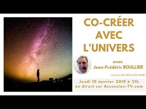 """[BANDE ANNONCE] """"Co-créer avec l'Univers ! """" avec Jean-Frédéric BOULLIER le 10/01/2019 à 21h"""
