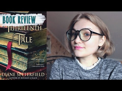 👍 The Thirteenth Tale by Diane Setterfield (Spoiler Free)   REVIEW