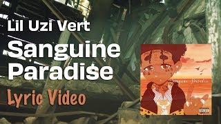 Lil Uzi Vert - Sanguine Paradise (LYRICS) 💎💸🚀