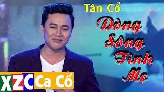 Tân Cổ Hiện Đại : Dòng Sông Tình Mẹ - Hoàng Việt Trang | XZC Ca Cổ