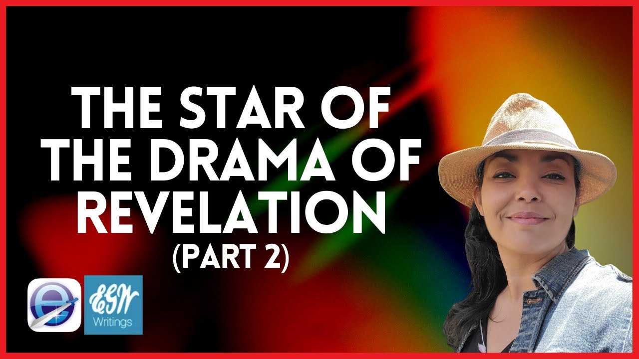 Revelation – The Star of the Drama of Revelation (Part 2)