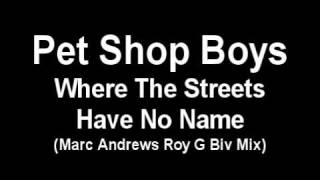 Pet Shop Boys - Where The Streets Have No Name (Roy G Biv Mix)