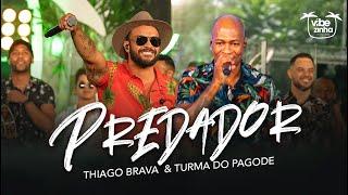 Thiago Brava & Turma do Pagode - Predador (CLIPE OFICIAL)