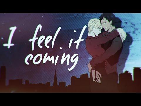 「革命」❝I Feel It Coming    Re-Upload [Yaoi MEP] ❞