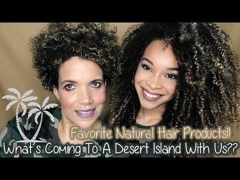 FAVORITE NATURAL HAIR PRODUCTS!! | Desert Island Worthy!