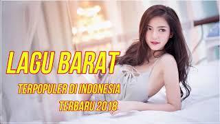 Lagu Barat Terbaru 2018 -Terpopuler di Indonesia, Kumpulan Lagu Baru Terpopuler Untuk Menemani Kerja