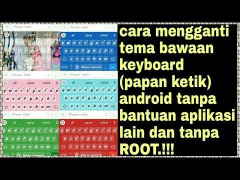 (no ROOT) ganti tema keyboard bawaan tanpa aplikasi .!!!