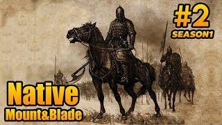 Native #2 ตั้งตนเป็นใหญ่ ยึดปราสาทกลางป่า Mount&Blade: Warband