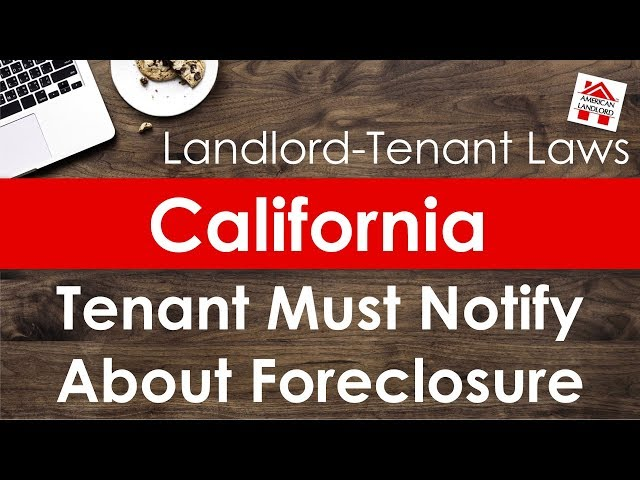 California Tenant Must Give Landlord Foreclosure Notices | American Landlord